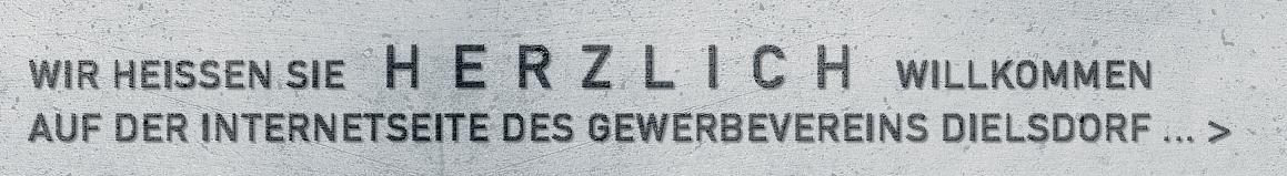 Wir heissen Sie herzlich willkommen auf der Internetseite des Gewerbevereins Dielsdorf ...